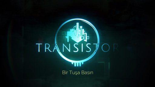 Transistor Türkçe Yama 1. Ekran Görüntüsü